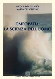 Omeopatia: La Scienza dell'Uomo - Libro