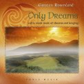 Only Dreams - CD