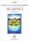 ORACOLO DEI REGISTRI AKASHICI Con 44 carte di Lianka Trozzi