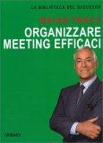 Organizzare Meeting Efficaci - Libro