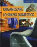 Organizzare lo Spazio Domestico