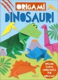 Origami Dinosauri - Libro
