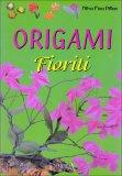 Origami Fioriti  - Libro