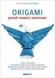 Origami - Grandi Maestri Americani - Libro