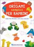 Origami Semplici per Bambini - Libro