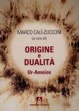 ORIGINE E DUALITà  — Ur-amnios di Marco Calì Zucconi