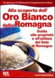 Alla Scoperta dell'Oro Bianco della Romagna