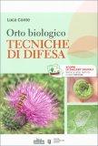 Orto Biologico - Tecniche di Difesa - Libro