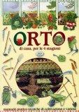 Orto di Casa, per le 4 Stagioni - Manuale Pratico Tecniche di Coltivazione e Varietà  - Libro