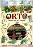 Orto Di Casa per le 4 Stagioni - Manuale Pratico - Tecniche di Coltivazione e Varietà  - Libro