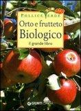Orto e Frutteto Biologico - Il Grande Libro