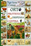 Orto Frutteto Dispensa Cantina - Vivere e Lavorare in Campagna