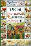 Orto Frutteto Dispensa Cantina - Vivere e Lavorare in Campagna  - Libro
