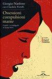 Ossessioni Compulsioni Manie  - Libro