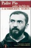 Padre Pio Sotto Inchiesta