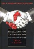 PADRINI E PADRONI Come la 'ndrangheta è diventata classe dirigente di Antonio Nicaso, Nicola Gratteri