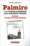 Palmiro e lo (S)Management delle Risorse Umane  - Libro
