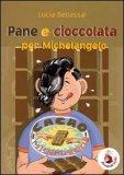 Pane e Cioccolata per Michelangelo