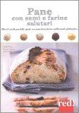 Pane con Semi e Farine Salutari — Libro
