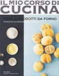 Il Mio Corso di Cucina - Pane e Prodotti da Forno - Libro