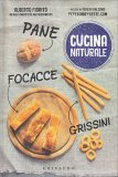 Pane, Focacce, Grissini - Cucina Naturale
