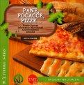 Pane, Focacce, Pizze... - Libro