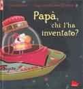 Papà, Chi l'ha Inventato? - Libro