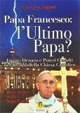 Papa Francesco: L'Ultimo Papa? - Libro