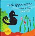 Papà Ippocampo cerca il Suo Piccolo  - Libro