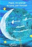 Papà, Mi Prendi la Luna, per Favore? - Libro Pop Up