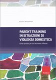 Parent Training in Situazioni di Violenza Domestica - Libro