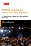 Parlare in Pubblico come Anthony Robbins  - Libro