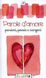 Parole d'Amore - Pensieri, Poesie, Citazioni  - Libro