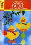 Pasqua Facile Creazioni per Bambini