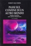 PASSI SUL CONFINE DI UN ALTRO MONDO - VOLUME PRIMO Indagine scientifica sulla realtà dei Mondi Eterici di Robert Dale Owen