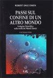 PASSI SUL CONFINE DI UN ALTRO MONDO - VOLUME SECONDO Indagine scientifica sulla realtà dei Mondi Eterici di Robert Dale Owen