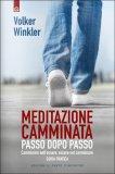 Meditazione Camminata: Passo dopo Passo - Libro