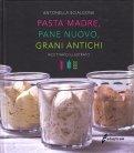 Pasta Madre, Pane Nuovo, Grani Antichi - Libro