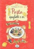 Pasta, Spaghetti & Co. - Libro