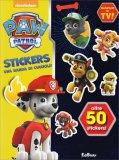 Paw Patrol - Stickers - Una Banda di Cuccioli! - Libro