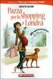 Pazza per lo Shopping a Londra  - Libro