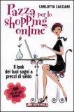 Pazza per lo Shopping Online  - Libro