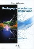 Pedagogia e Scienza della Voce  - Libro