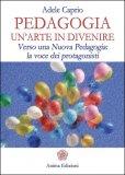 Pedagogia: un'Arte in Divenire  - Libro