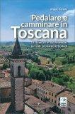 Pedalare e Camminare in Toscana — Libro