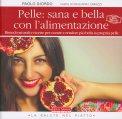 Pelle: Sana e Bella con l'alimentazione - Libro