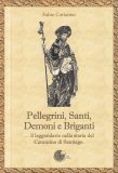 Pellegrini, Santi, Demoni e Briganti