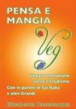 Pensa e Mangia Veg - Vegan Vegetariano verso il Crudismo — Libro