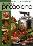 Cucina Veloce con la Pentola a Pressione