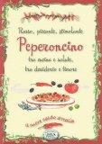 Peperoncino - Rosso, Piccante, Stimolante, Tra Cucina e Salute, Tra Desiderio e Timore - Libro
